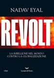 Revolt. La ribellione nel mondo contro la globalizzazione Ebook di  Nadav Eyal