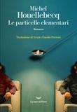 Le particelle elementari Ebook di  Michel Houellebecq