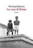 La casa di Roma Ebook di  Pierluigi Battista