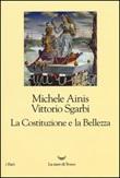 La Costituzione e la bellezza. Ediz. illustrata Libro di  Michele Ainis, Vittorio Sgarbi