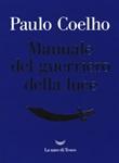 Manuale del guerriero della luce Libro di  Paulo Coelho