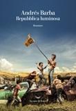 Repubblica luminosa Ebook di  Andrés Barba