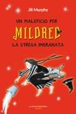 Un maleficio per Mildred, la strega imbranata Ebook di  Jill Murphy