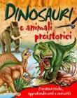 Dinosauri e animali preistorici. Caratteristiche, approfondimenti e curiosità Libro di