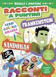 Sandokan-Frankenstein. Racconti a puntini. Ediz. a colori Libro di