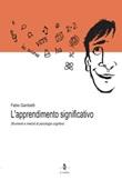 L'apprendimento significativo. Strumenti e metodi di psicologia cognitiva Libro di  Fabio Gambetti