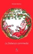 La fiabesca commedia Libro di  Michela Mininno
