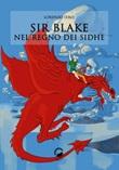 Sir Blake nel regno dei Sidhe Libro di  Lorenzo Iero