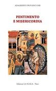 Pentimento e misericordia. Alla scuola della tradizione monastica Libro di  Adalberto Piovano