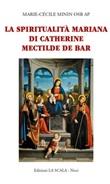 La spiritualità mariana di Catherine Mectilde de Bar Libro di  Marie-Cécile Minin