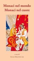 Monaci nel mondo monaci nel cuore. Piccola guida per oblati benedettini Libro di