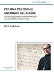 Per una pastorale ancorata all'altare. L'opera teologico-liturgica di Mariano Magrassi nella Chiesa italiana post-conciliare Libro di  Mario Castellano
