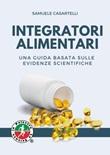Integratori alimentari. Una guida basata sulle evidenze scientifiche Libro di  Samuele Casartelli