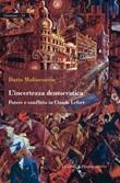 L' incertezza democratica. Potere e conflitto in Claude Lefort Ebook di  Dario Malinconico