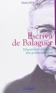 Educazione cristiana alla professionalità Libro di  Josemaría Escrivá de Balaguer