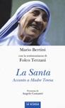 La santa. Accanto a Madre Teresa. Ediz. illustrata