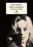 Diario scandaloso di una vecchia Libro di  Lina Agostini