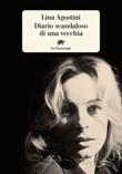 Diario scandaloso di una vecchia Ebook di  Lina Agostini