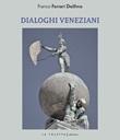 Dialoghi veneziani. Ediz. multilingue Libro di  Franco Ferrari