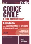 Codice civile e leggi complementari. Guidato con il commento per articolo, il glossario, gli schemi Ebook di