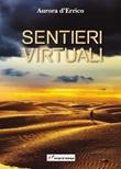 Sentieri virtuali Libro di  Aurora D'Errico