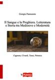 Il sangue e la preghiera. Letteratura e storia tra Medioevo e modernità Libro di  Giorgio Pannunzio
