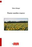 Poesie vecchie e nuove Libro di  Marco Mungai