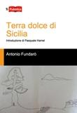 Terra dolce di Sicilia Libro di  Antonio Fundarò