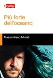 Più forte dell'oceano Libro di  Massimiliano Miniati