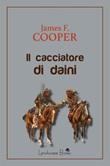 Il cacciatore di daini Ebook di  James Fenimore Cooper, James Fenimore Cooper