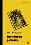 Strettamente personale Ebook di  Earl D. Biggers, Earl D. Biggers