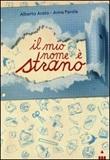 Il mio nome è strano Libro di  Alberto Arato, Anna Parola