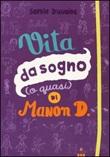 Vita da sogno (o quasi) di Manon D. Libro di  Sophie Dieuaide