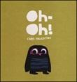 Oh-oh! Ediz. illustrata Libro di  Chris Haughton