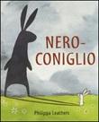 Nero-Coniglio. Ediz. illustrata Libro di  Philippa Leathers