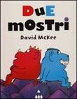 Due mostri. Ediz. illustrata Libro di  David McKee