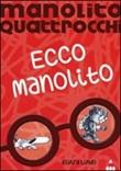 Ecco Manolito. Manolito Quattrocchi Libro di  Elvira Lindo