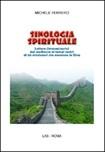 Sinologia spirituale. Lettere (immaginarie) dal medioevo ai tempi nostri di 50 missionari che amarono la Cina