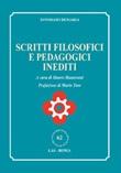 Scritti filosofici e pedagogici inediti Libro di  Tommaso Demaria