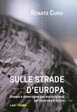 Sulle strade d'Europa. Giovani e dimensione sociale della fede per costruire il futuro Libro di  Renato Cursi