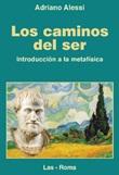 Los caminos del ser. Introduccion a la metafisica Libro di  Adriano Alessi