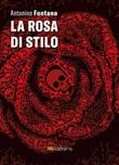 La rosa di Stilo Ebook di  Antonino Fontana, Antonino Fontana