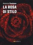 La rosa di Stilo Libro di  Antonino Fontana
