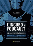 L' incubo di Foucault. La costruzione di una emergenza sanitaria Ebook di  Paolo Becchi, Paolo Becchi