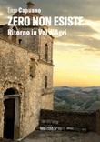 Zero non esiste. Ritorno in Val d'Agri Libro di  Enzo Capuano