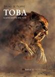 Toba. La prima sconfitta della morte Ebook di  Bruno De Filippis, Bruno De Filippis