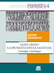 Gesù Cristo la pienezza della salvezza. Cristologia e soteriologia Libro di  Anton Ziegenaus