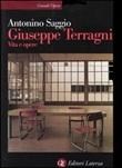 Giuseppe Terragni. Vita e opere