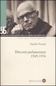 Discorsi parlamentari (1945-1976). Con DVD Libro di  Sandro Pertini