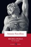 Michelangelo. Una vita inquieta
